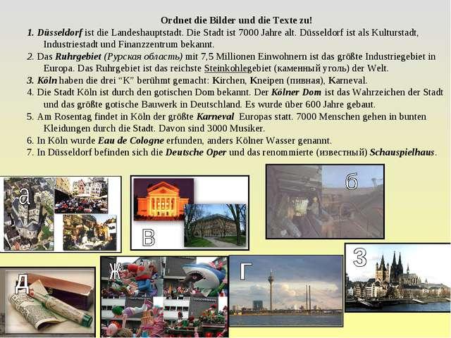 Ordnet die Bilder und die Texte zu! 1. Düsseldorf ist die Landeshauptstadt. D...