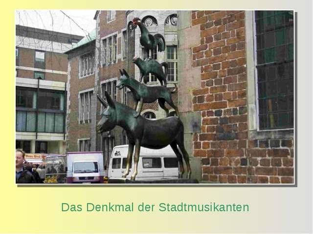 Das Denkmal der Stadtmusikanten