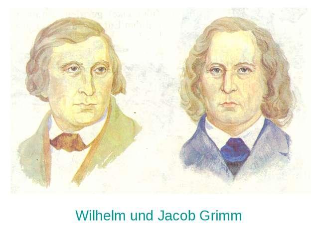 Wilhelm und Jacob Grimm