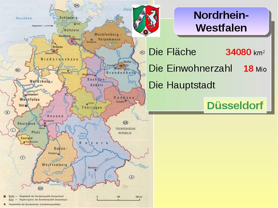 Die Fläche 34080 km2 Die Einwohnerzahl 18 Mio Die Hauptstadt Nordrhein- Wes...