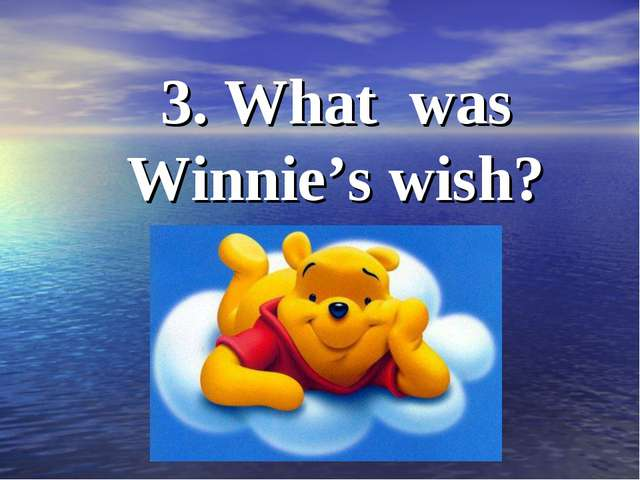 3. What was Winnie's wish?