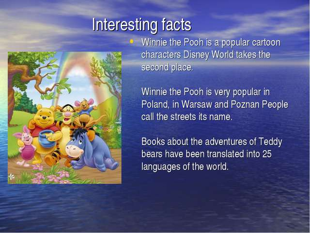 Interesting facts Winnie the Pooh is a popular cartoon characters Disney Wor...
