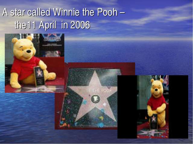A star called Winnie the Pooh – the11 April in 2006