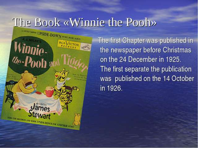 The Book «Winnie the Pooh» The first Chapter was published in the newspaper b...