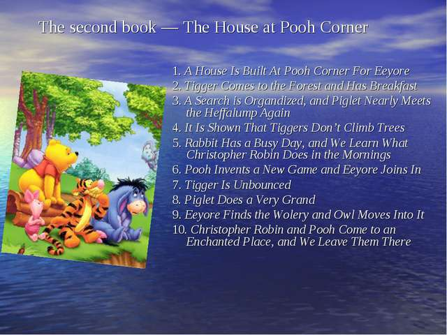The second book — The House at Pooh Corner 1. A House Is Built At Pooh Corn...