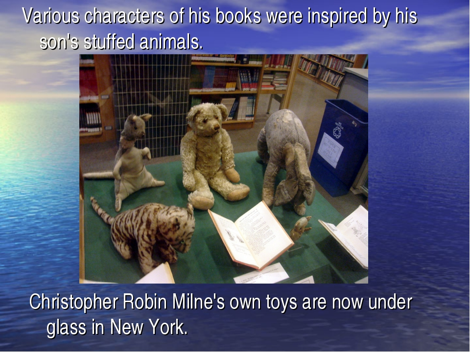 Various characters of his books were inspired by his son's stuffed animals. C...