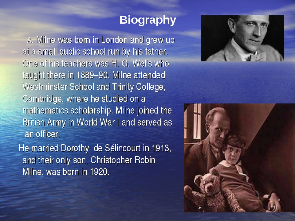 Biography A. Milne was born in London and grew up at a small public school ru...