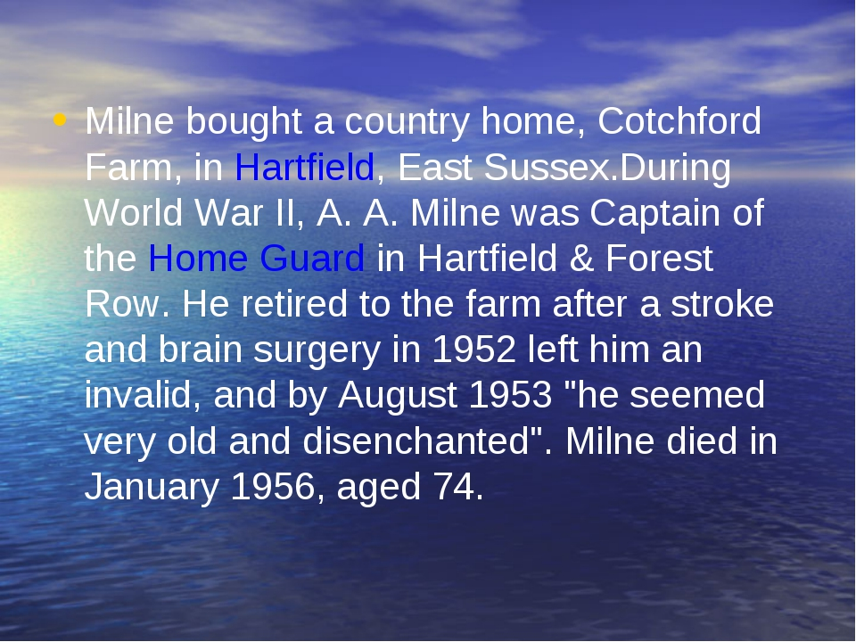 Milne bought a country home, Cotchford Farm, in Hartfield, East Sussex.During...