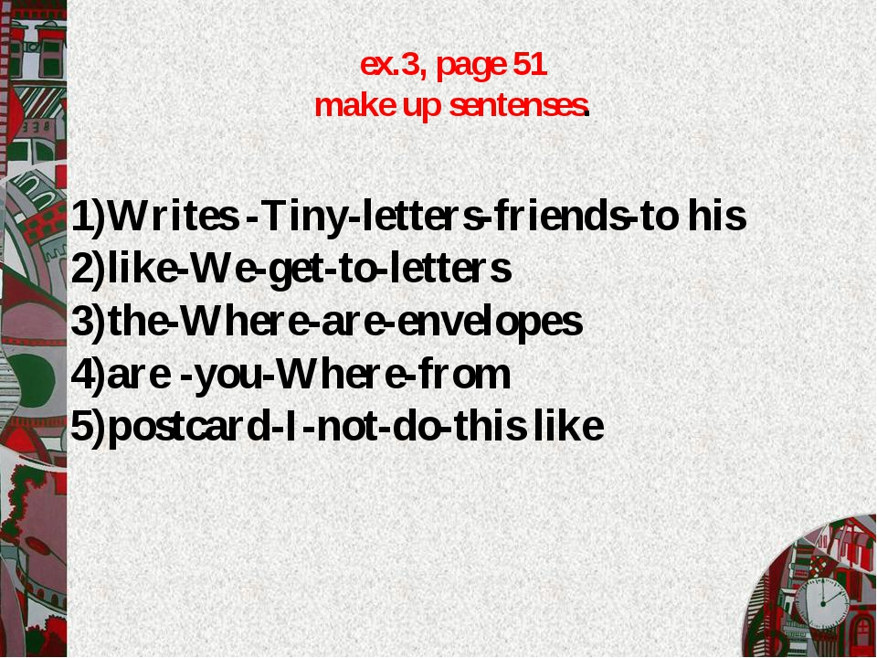 1)Writes -Tiny-letters-friends-to his 2)like-We-get-to-letters 3)the-Where-a...