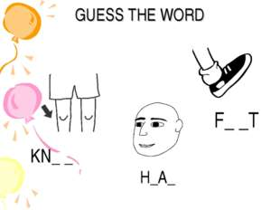 GUESS THE WORD KN_ _ F_ _T H_A_