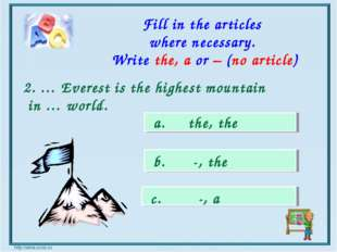 a. the, the b. -, the c. -, a Fill in the articles where necessary. Write the