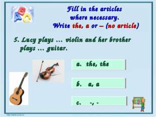 a. the, the b. a, a c. -, - Fill in the articles where necessary. Write the,