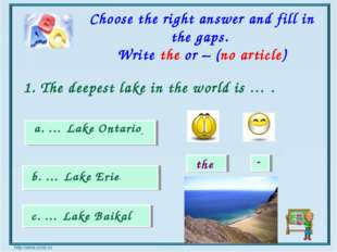 the - a. … Lake Ontario b. … Lake Erie c. … Lake Baikal Choose the right answ