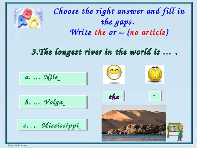 the - a. … Nile b. … Volga c. … Mississippi Choose the right answer and fill...