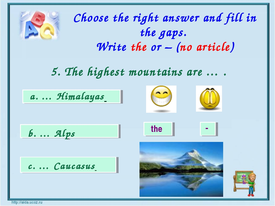 the - a. … Himalayas b. … Alps c. … Caucasus Choose the right answer and fill...