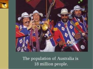 Company Logo The population of Australia is 18 million people. Company Logo w