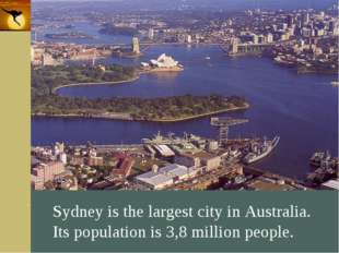 Company Logo Sydney is the largest city in Australia. Its population is 3,8 m
