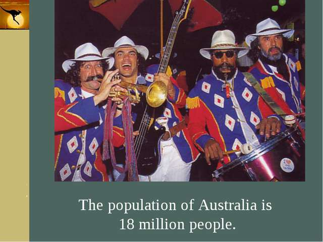 Company Logo The population of Australia is 18 million people. Company Logo w...