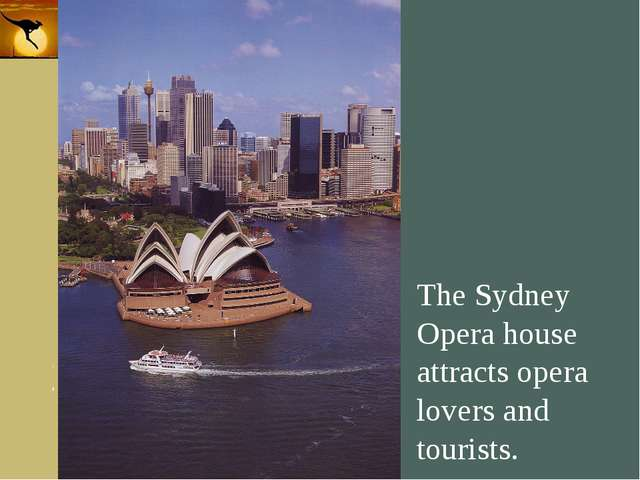 Company Logo The Sydney Opera house attracts opera lovers and tourists. Compa...