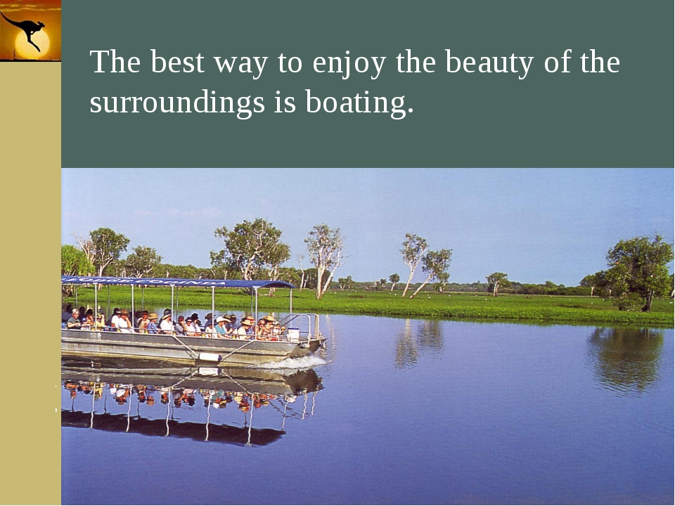 Company Logo The best way to enjoy the beauty of the surroundings is boating....