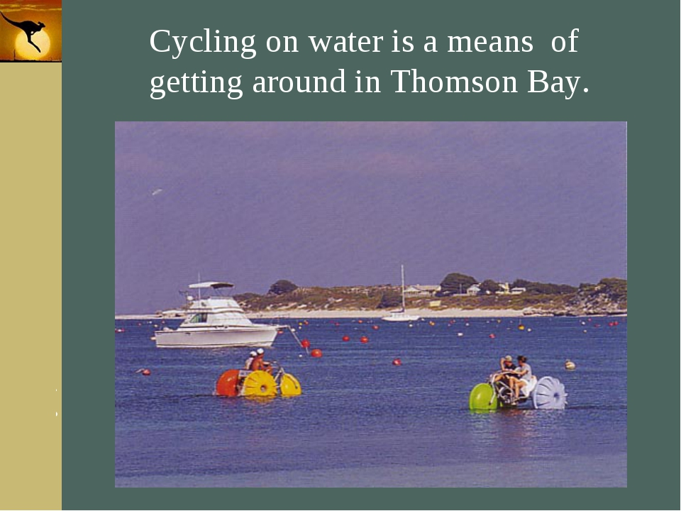 Company Logo Cycling on water is a means of getting around in Thomson Bay. Co...