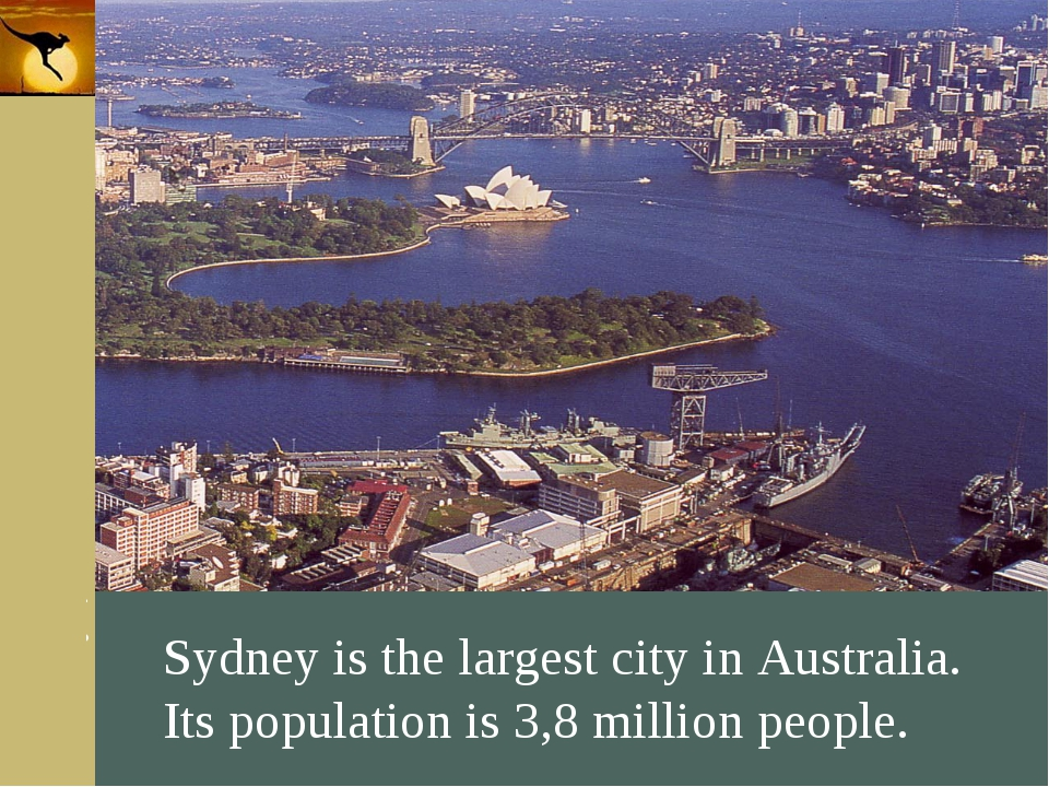 Company Logo Sydney is the largest city in Australia. Its population is 3,8 m...