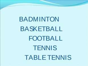 BADMIN BASKET FOOT TEN TABLE TON BALL BALL NIS TENNIS