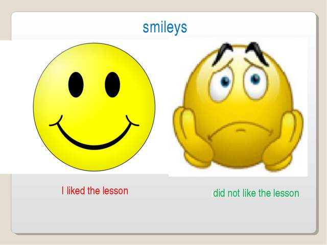 I liked the lesson Idid not like the lesson smileys