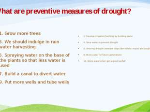 What are preventive measures of drought? 1. Grow more trees 3. We should indu