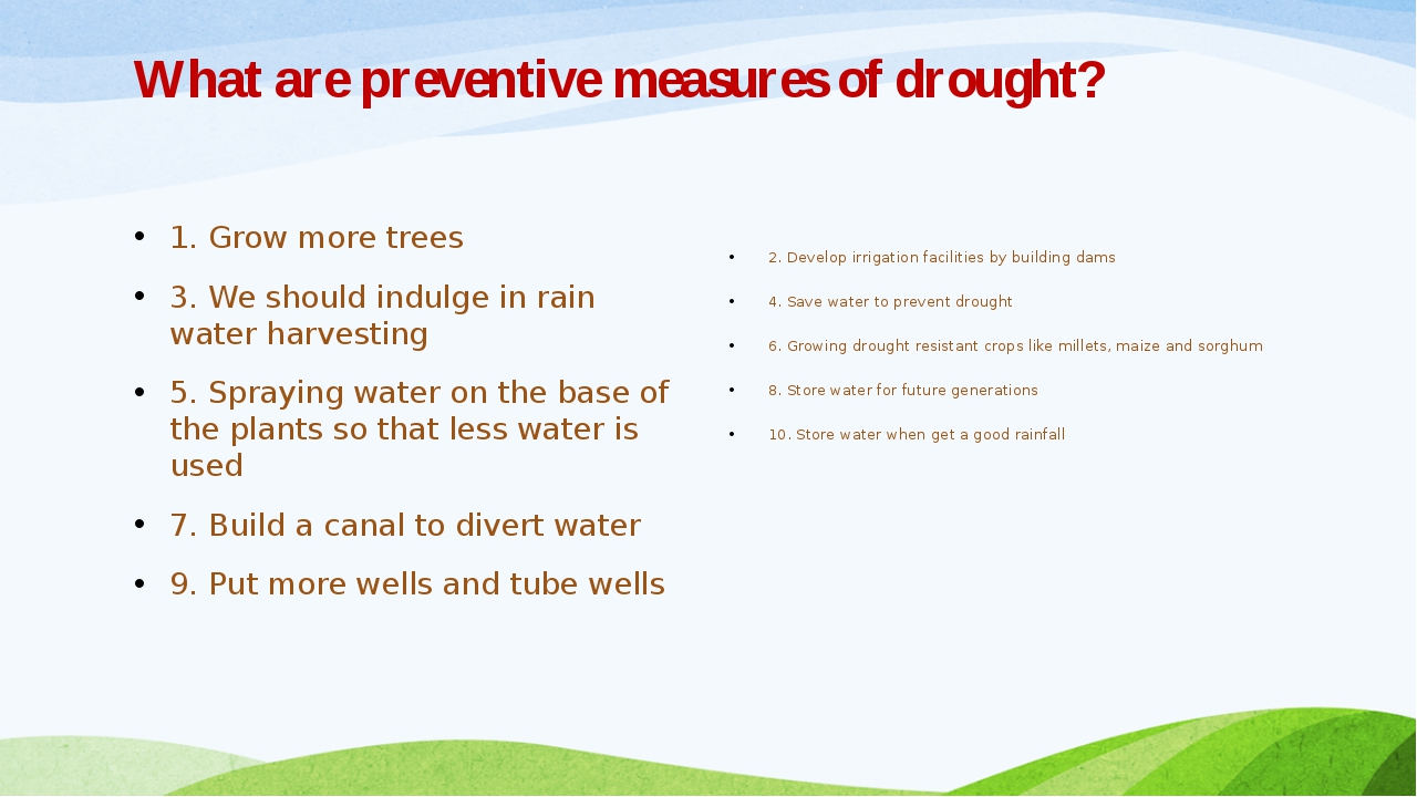 What are preventive measures of drought? 1. Grow more trees 3. We should indu...