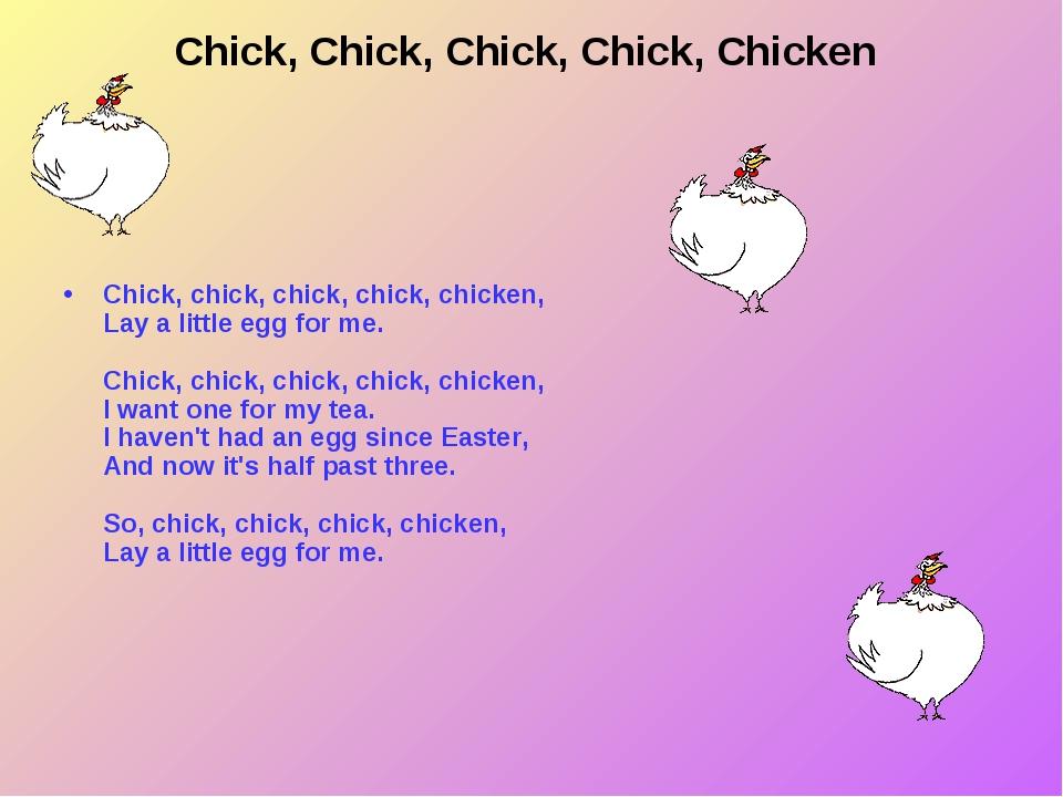 Chick, Chick, Chick, Chick, Chicken Chick, chick, chick, chick, chicken, Lay...