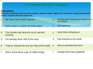 Present perfect simple Instructions: Read the sentences that use the present