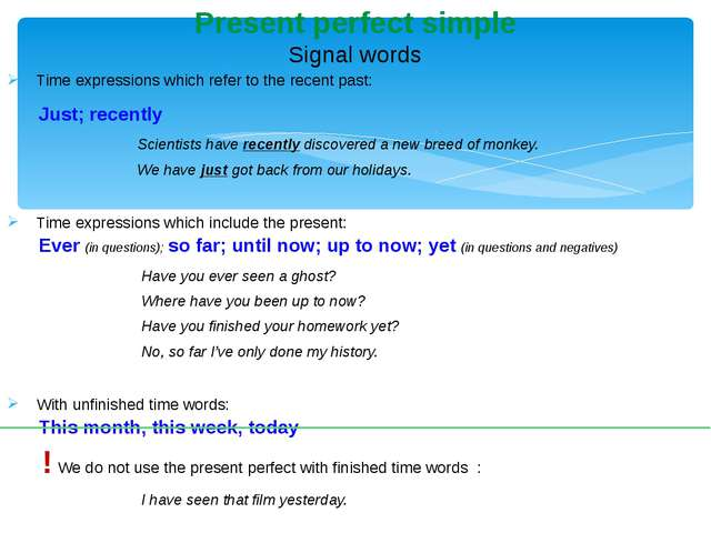 Time expressionswhich refer to therecent past: Just; recently Scientistsh...