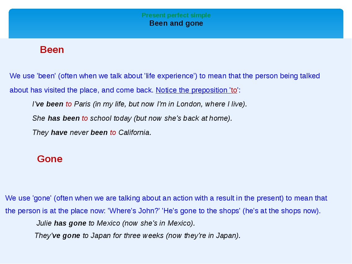 Present perfect simple Been and gone Been We use'been'(often when we talk...
