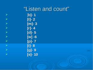 """Listen and count"" [b]- 1 [t]- 2 [m]- 3 [r]- 4 [d]- 5 [w] -6 [p]- 7 [i]- 8 [g"