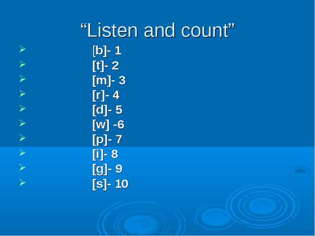 """Listen and count"" [b]- 1 [t]- 2 [m]- 3 [r]- 4 [d]- 5 [w] -6 [p]- 7 [i]- 8 [g..."