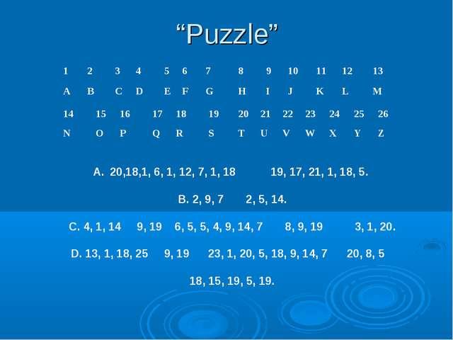 """""""Puzzle"""" 20,18,1, 6, 1, 12, 7, 1, 18 19, 17, 21, 1, 18, 5. B. 2, 9, 7 2, 5, 1..."""