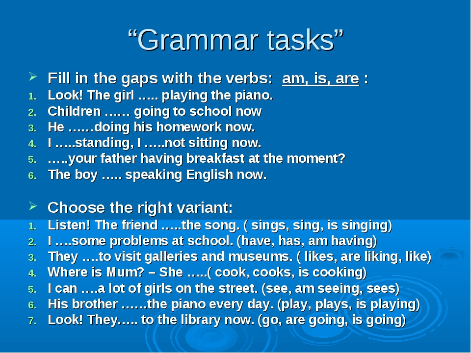 """Grammar tasks"" Fill in the gaps with the verbs: am, is, are : Look! The girl..."