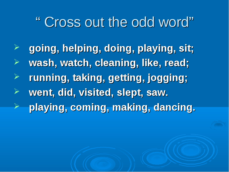 """ Cross out the odd word"" going, helping, doing, playing, sit; wash, watch, c..."