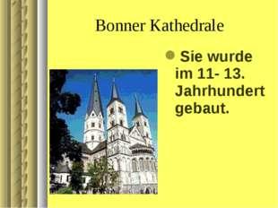 Bonner Kathedrale Sie wurde im 11- 13. Jahrhundert gebaut.