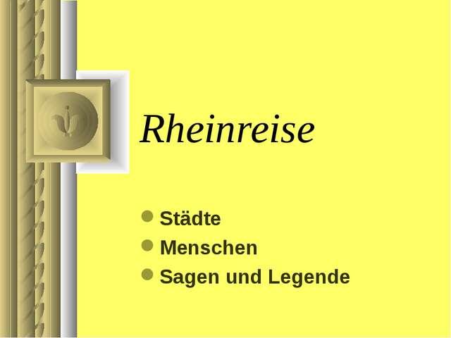 Rheinreise Städte Menschen Sagen und Legende