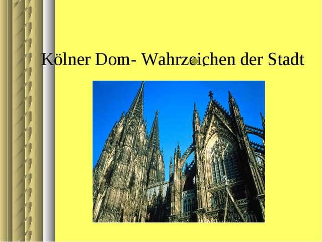 Kölner Dom- Wahrzeichen der Stadt .