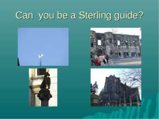 Can you be a Sterling guide?