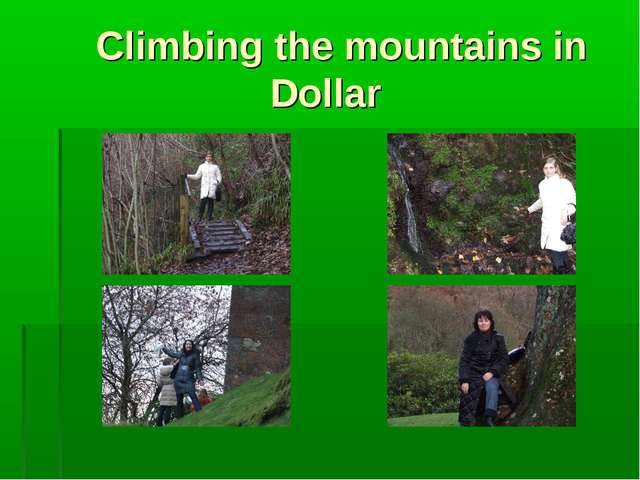 Climbing the mountains in Dollar