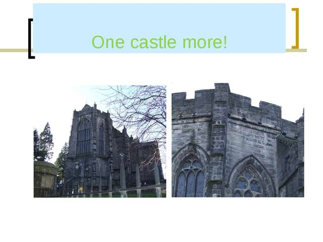 One castle more!