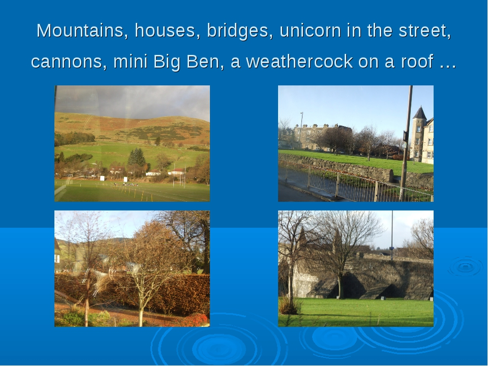 Mountains, houses, bridges, unicorn in the street, cannons, mini Big Ben, a w...