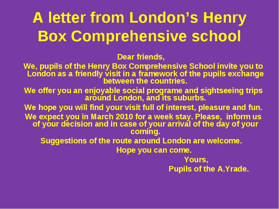 А letter from London's Henry Box Comprehensive school Dear friends, We, pupil...