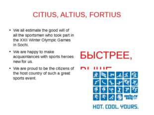 CITIUS, ALTIUS, FORTIUS We all estimate the good will of all the sportsmen wh
