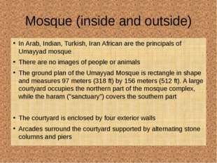 Mosque (inside and outside) In Arab, Indian, Turkish, Iran African are the pr