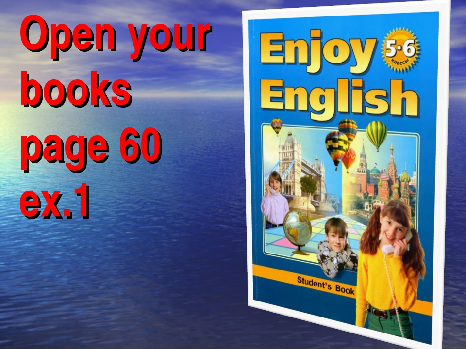 Open your books page 60 ex.1
